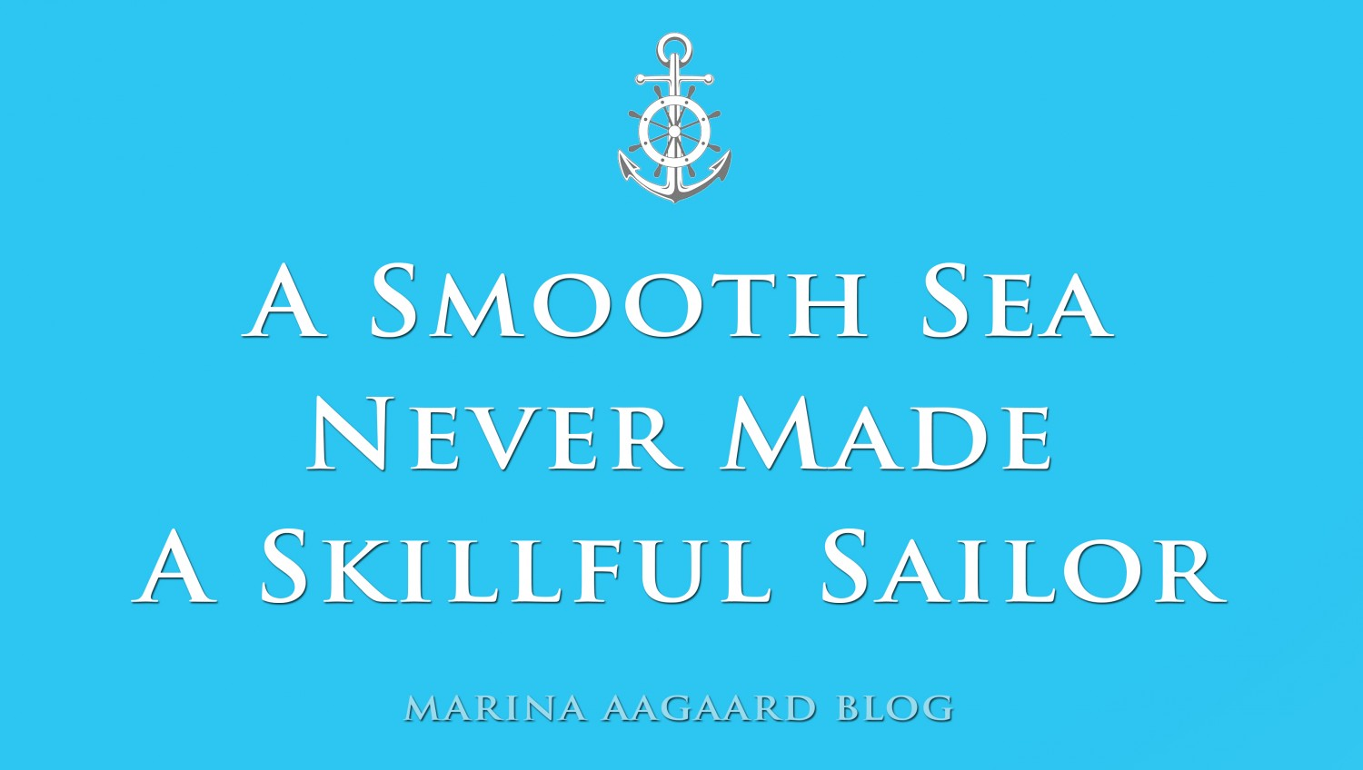 Smooth_Sea_No_Skillful_Sailor_Motivational_Quote